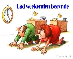 sjove weekend citater Karen Madsen   Google+ sjove weekend citater